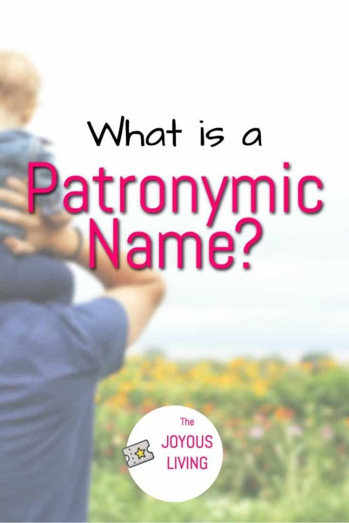 What is a PATRONYMIC Name? #patronymic #name #child #father #ancestry #genealogy #thejoyousliving #atozchallenge