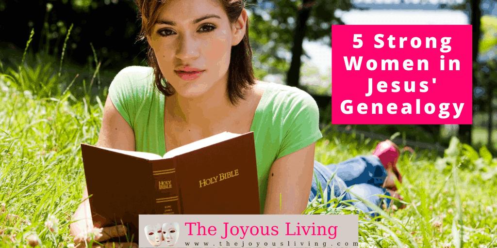 The Joyous Living: 5 Strong Women in Jesus' Genealogy