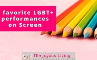 The Joyous Living: 3 Favorite LGBT+ Performances on Screen