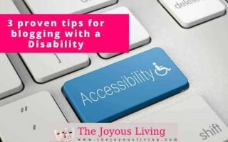 The Joyous Living: 3 proven tips for blogging with a disability