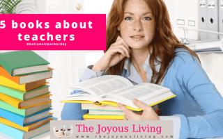 The Joyous Living: 5 Books about Teachers #NationalTeacherDay