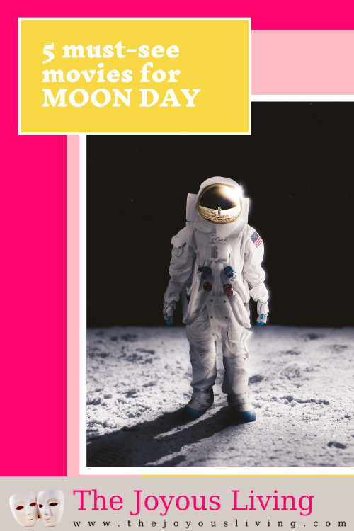 5 must-see movies for MOON DAY. Celebrate MOON DAY with movies. Movies about astronauts who went to the moon. #moonday #space #moon #astronaut #movies #entertainmentblogger #thejoyousliving