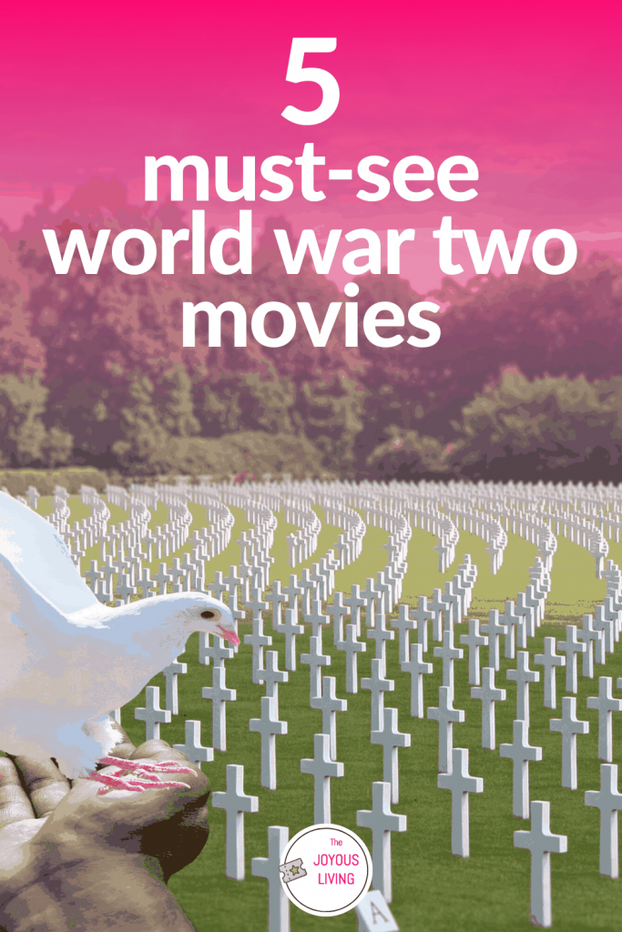 Must-See World War Two Movies #worldwartwo #movies #warmovies #history #thejoyousliving