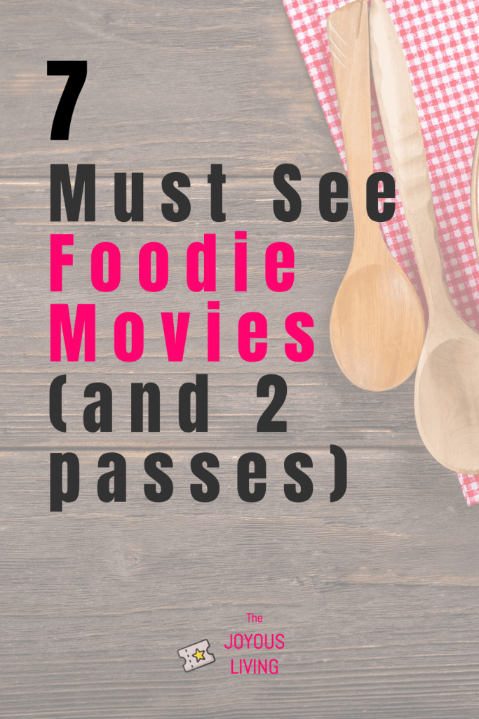 Must See Movies about Food. Food movies to watch. 7 must-see movies for foodie lovers #eatwhatyouwantday #food #movies #foodies #thejoyousliving #holidays