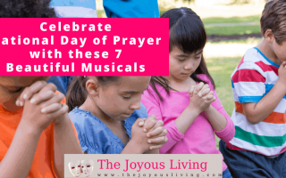 The Joyous Living: Celebrate National Day of Prayer with these 7 Beautiful Musicals