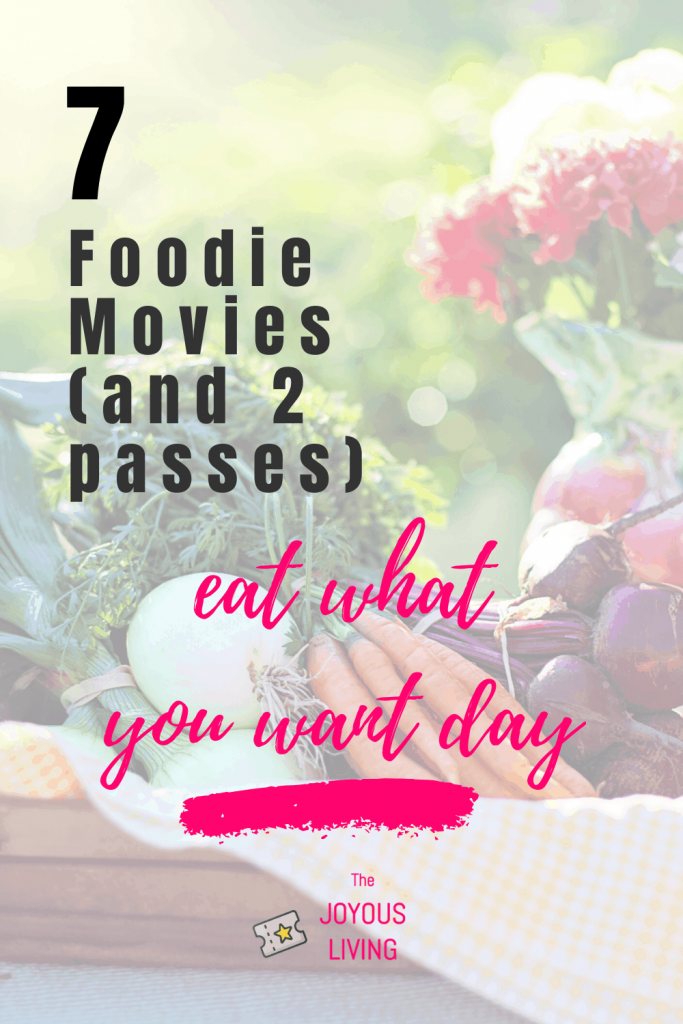 7 must see foodie movies #foodie #food #movies #eatwhatyouwantday #holiday #thejoyousliving