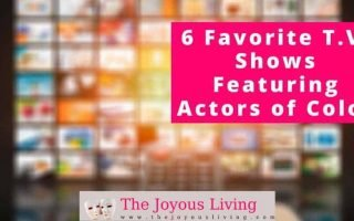 The Joyous Living: 6 Favorite TV Shows featuring Actors of Color