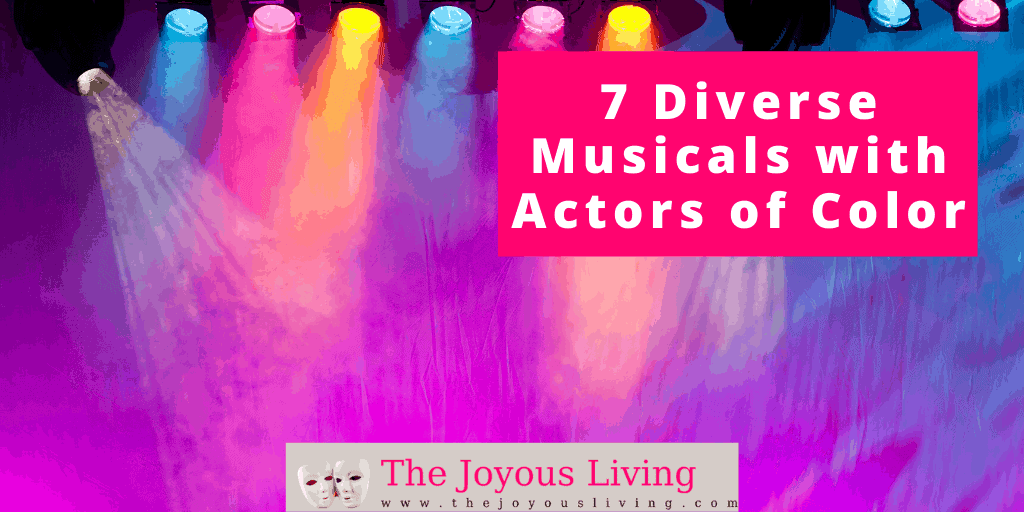 The Joyous Living: 7 Diverse Musicals Featuring Actors of Color