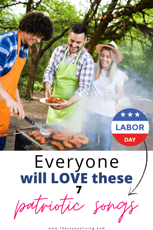7 patriotic songs for your labor day playlist. Need music for your Labor Day weekend playlist? Can't have a Labor Day Party? At least you can have some great music while you BBQ on Labor Day. Can't go wrong with songs about America. #labordayplaylist #playlist #labordayparty #patrioticmusic #labordaymusic #thejoyousliving