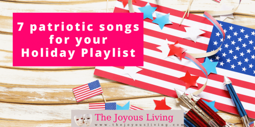 The Joyous Living: 7 Patriotic Songs for your Holiday Playlist