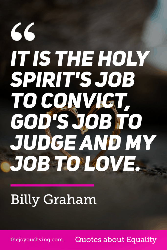 Billy Graham quote about judgement and love #billygraham #love #nojudgement #equality #faith #christianity #christian #thejoyousliving