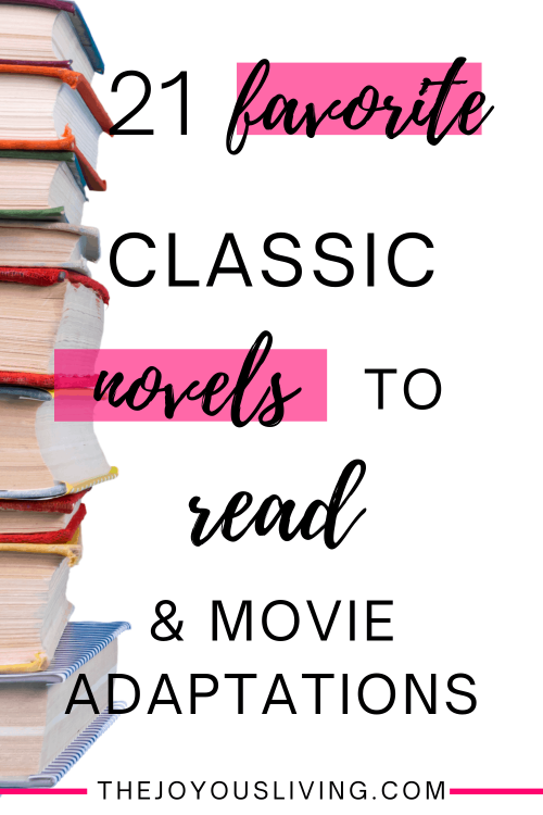 Classic novels to read. Books to read. Classic literature to read. British literature to read. American literature to read. Books to read and movies based on the books. Movie adaptations of favorite books. Books turned into movies. #movies #classicstoread #bookstoread #thejoyousliving #perioddramas #britishdramas