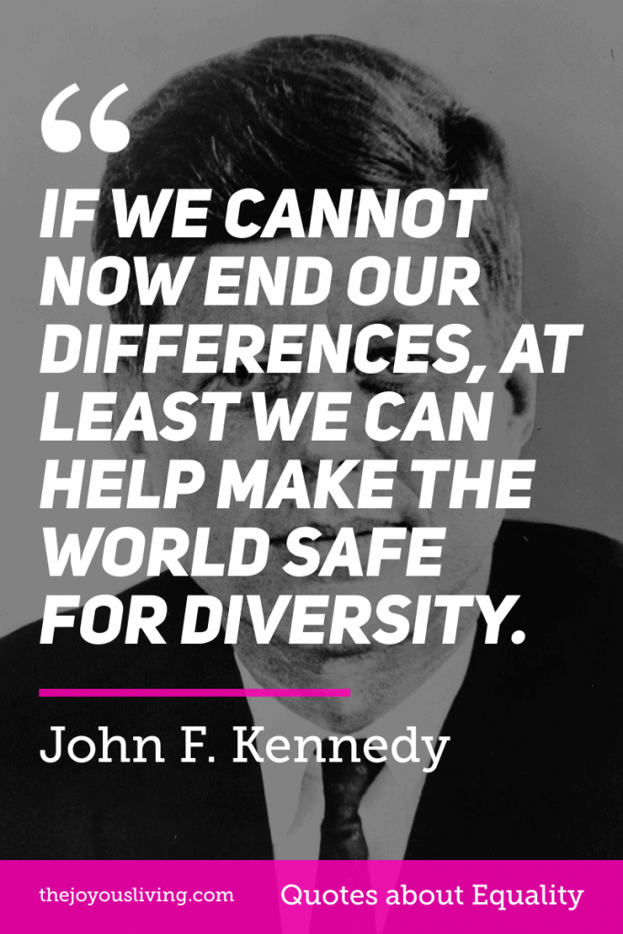 John F. Kennedy Quote about Equality #johnfkennedy #jfk #kennedy #quote #quotes #equality #blacklivesmatter #minorities #georgefloyd #thejoyousliving