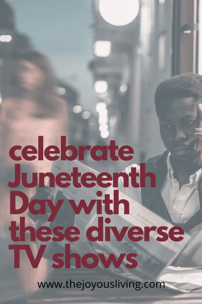 Celebrate Juneteenth Day with these 6 diverse tv shows #diversity #juneteenthday #america #personofcolor #blackactors #blacklivesmatter #thejoyousliving #entertainment