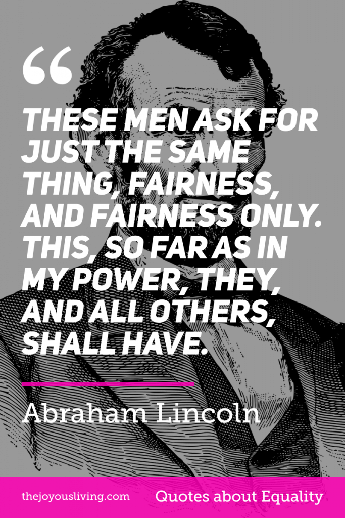 Abraham Lincoln Quote on Equality #lincoln #abrahamlincoln #equality #fairness #quote #quotes #blacklivesmatter #georgefloyd #thejoyousliving