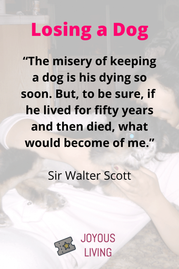 Quotes about losing a pet dog #pet #dog #dogs #quote #sirwalterscott #animals #thejoyousliving