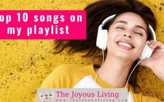 The Joyous Living: Top 10 Songs on My Playlist