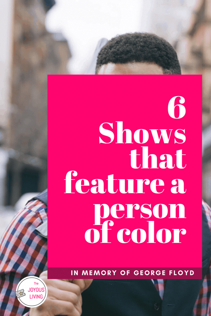 TV Shows Featuring a Person of Color #personofcolor #blackactors #tvshows #georgefloyd #blacklivesmatter #thejoyousliving
