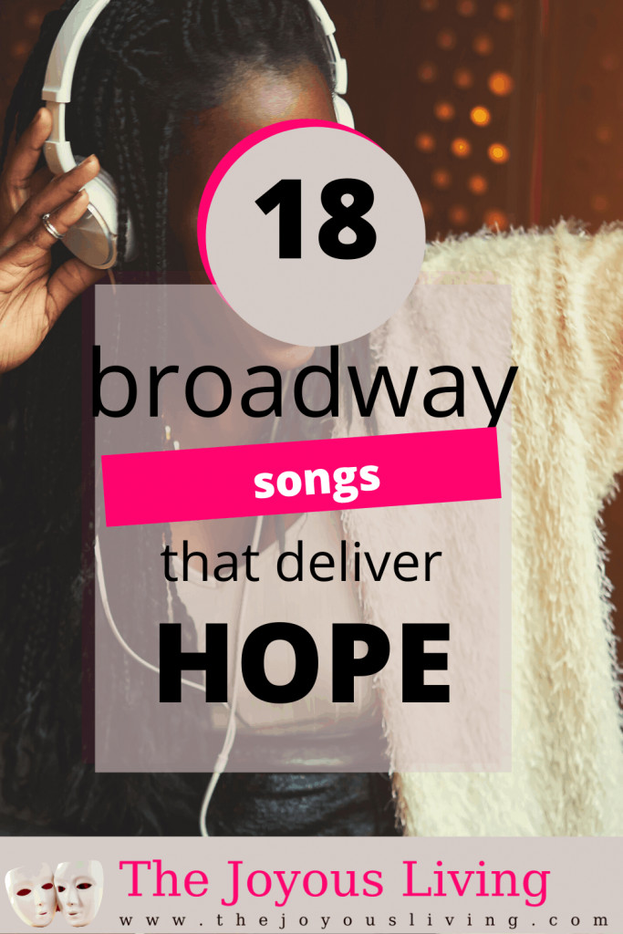 18 Broadway Songs that Deliver Hope. A Broadway music playlist. Songs of hope. #hope #broadway #music #theatre #playlist #thejoyousliving