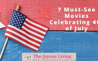The Joyous Living: 7 Must-See Movies Celebrating 4th of July