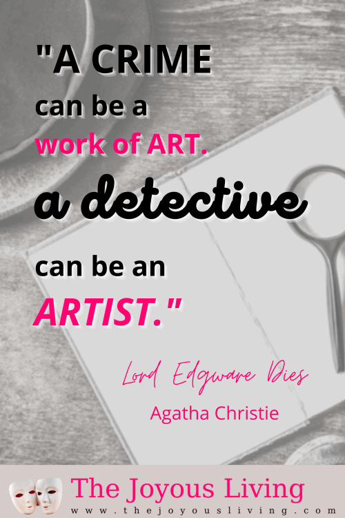 Agatha Christie Quotes. Hercule Poirot Quotes. Lord Edgware Dies quotes about crime and art. Literary quotes about crime and art. #agathachristie #herculepoirot #poirot #literaryquotes #britishliterature #thejoyousliving