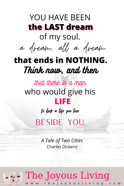 Tale of Two Cities, Charles Dickens Quotes. Sydney Carton quotes. Most romantic quotes from literature. Best loved literary quotes. #ataleoftwocities #charlesdickens #literaryquotes #romanticquotes #thejoyousliving