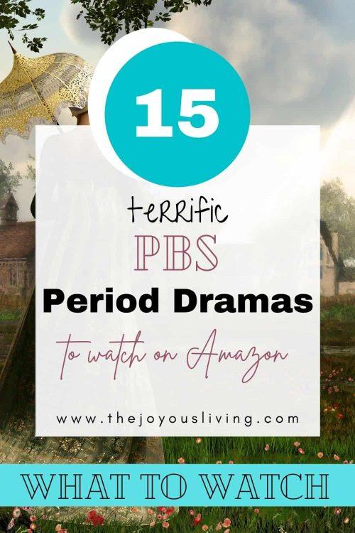 PBS Period Dramas.