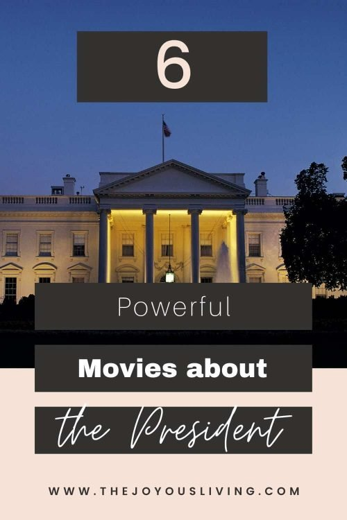 6 movies about american presidents