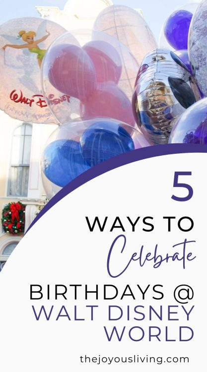5 ways to celebrate birthdays at walt disney world