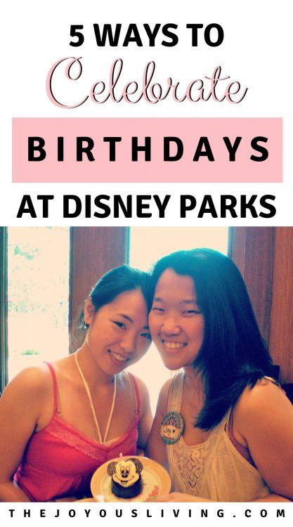 5 ways to celebrate birthdays at disney parks