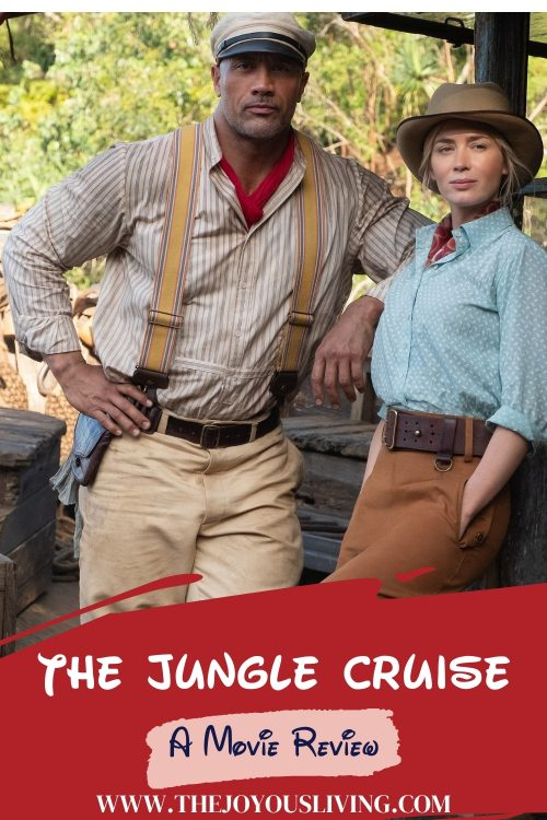 The Jungle Cruise. A Movie Review by The Joyous Living.